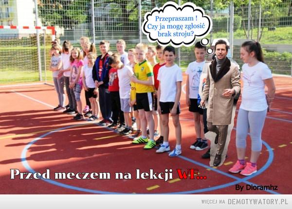 Reprezentant Polski przed meczem na lekcji wf.. –