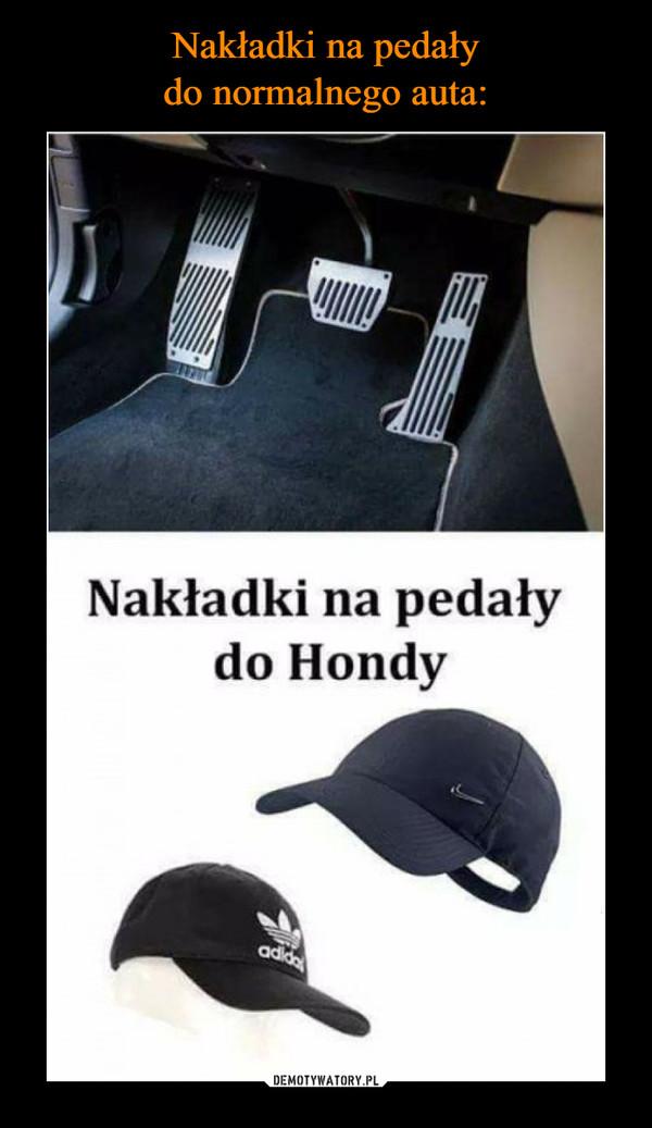 –  Nakładki na pedały do Hondy