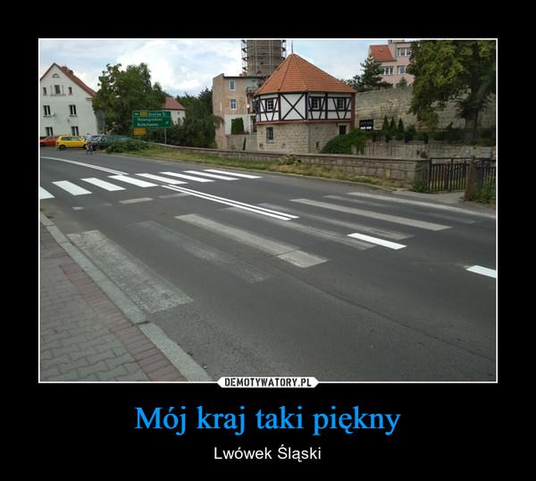 Mój kraj taki piękny – Lwówek Śląski