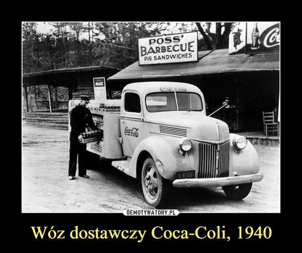 Wóz dostawczy Coca-Coli, 1940 –