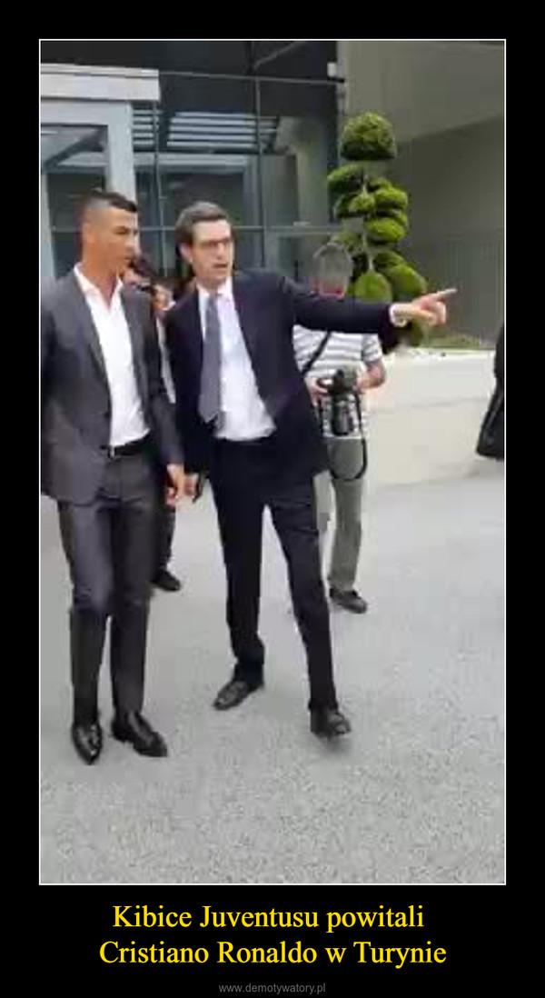 Kibice Juventusu powitali Cristiano Ronaldo w Turynie –