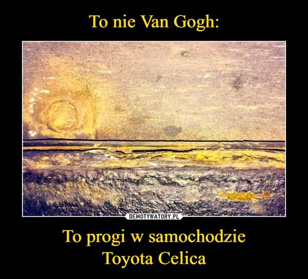 To progi w samochodzieToyota Celica –
