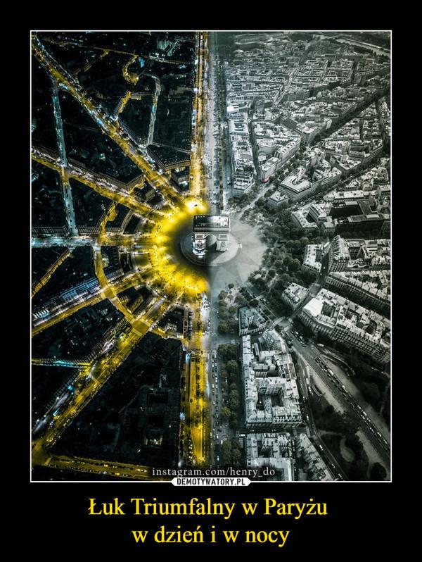 Łuk Triumfalny w Paryżu w dzień i w nocy –