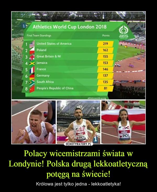 Polacy wicemistrzami świata w Londynie! Polska drugą lekkoatletyczną potęgą na świecie! – Królowa jest tylko jedna - lekkoatletyka!