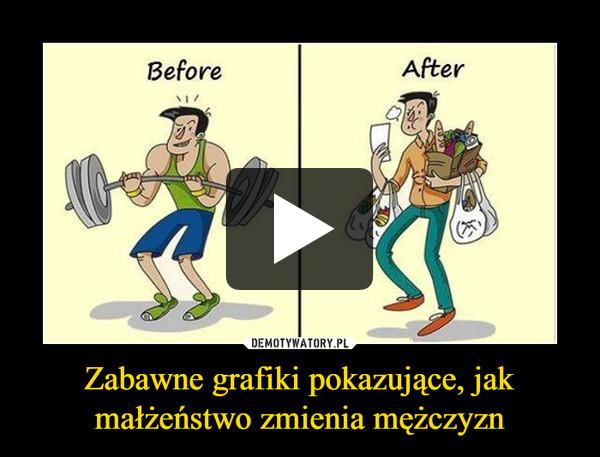 Zabawne grafiki pokazujące, jak małżeństwo zmienia mężczyzn –