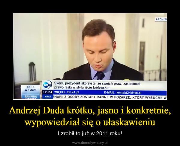 Andrzej Duda krótko, jasno i konkretnie, wypowiedział się o ułaskawieniu – I zrobił to już w 2011 roku!