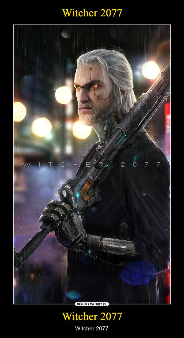Witcher 2077 – Witcher 2077
