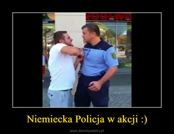 Niemiecka Policja w akcji :) –