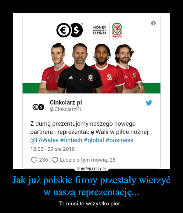Jak już polskie firmy przestały wierzyć w naszą reprezentację... – To musi to wszystko pier...