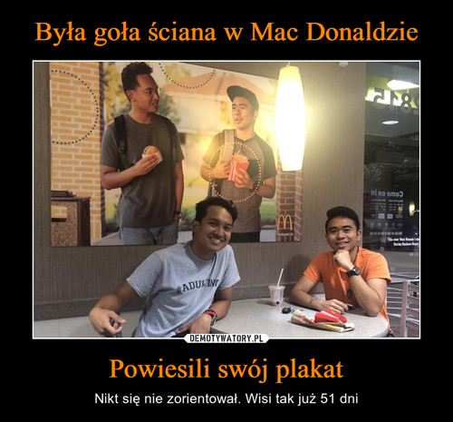Była goła ściana w Mac Donaldzie Powiesili swój plakat