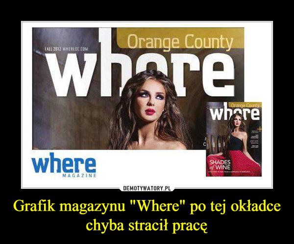 """Grafik magazynu """"Where"""" po tej okładce chyba stracił pracę –"""