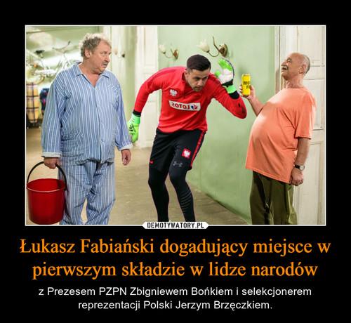 Łukasz Fabiański dogadujący miejsce w pierwszym składzie w lidze narodów