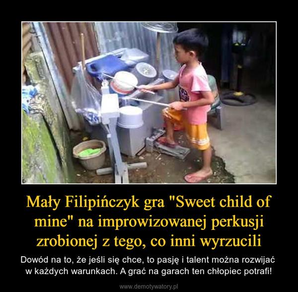 """Mały Filipińczyk gra """"Sweet child of mine"""" na improwizowanej perkusji zrobionej z tego, co inni wyrzucili – Dowód na to, że jeśli się chce, to pasję i talent można rozwijać w każdych warunkach. A grać na garach ten chłopiec potrafi!"""