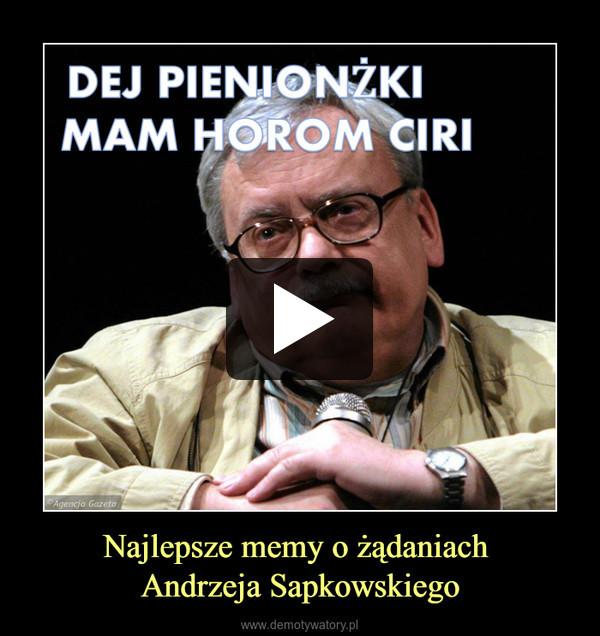 Najlepsze memy o żądaniach Andrzeja Sapkowskiego –