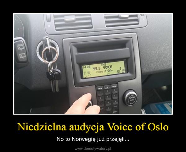 Niedzielna audycja Voice of Oslo – No to Norwegię już przejęli...