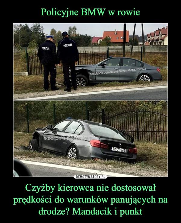 Czyżby kierowca nie dostosował prędkości do warunków panujących na drodze? Mandacik i punkt –