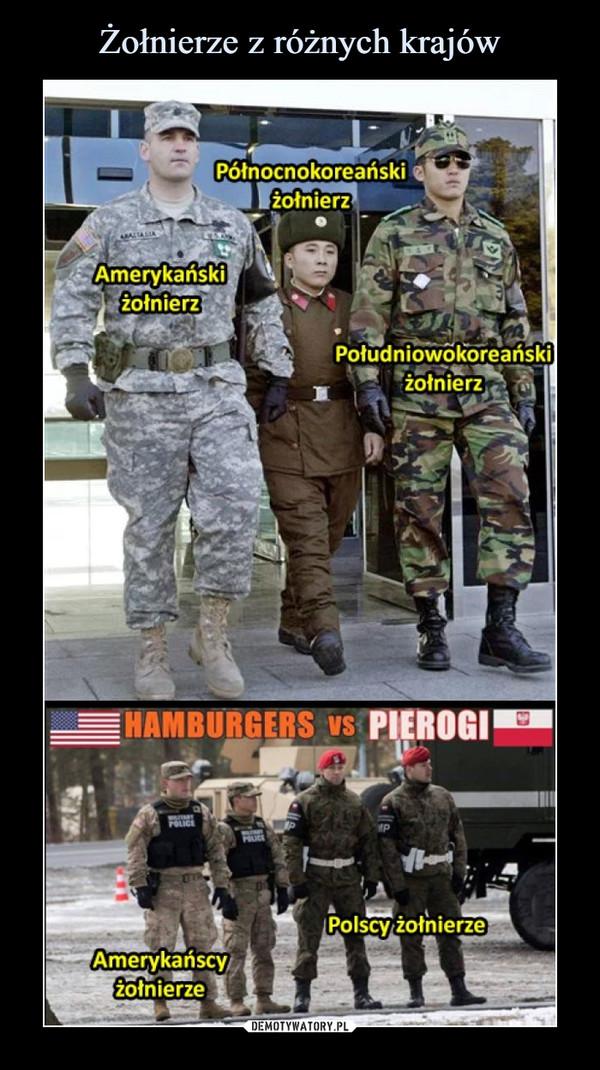 –  Amerykański żołnierz północnokoreański żołnierz południowokoreański żołnierz hamburgers vs pierogi polski żołnierz