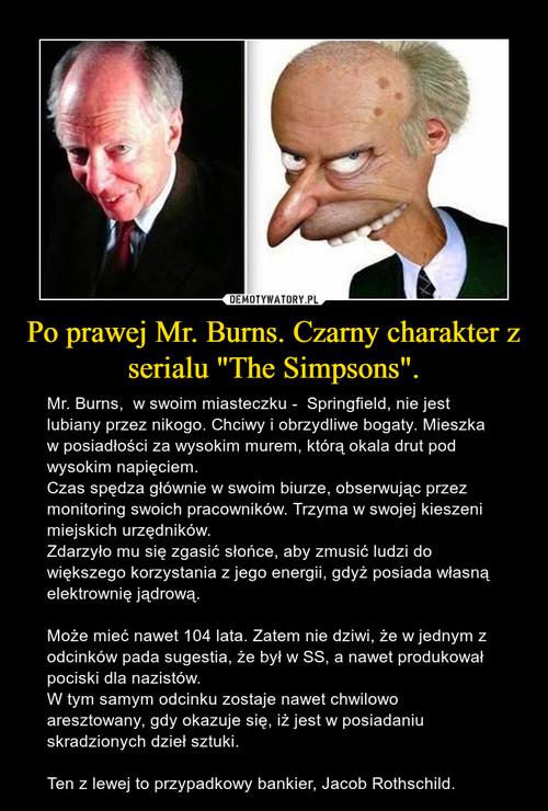 """Po prawej Mr. Burns. Czarny charakter z serialu """"The Simpsons""""."""