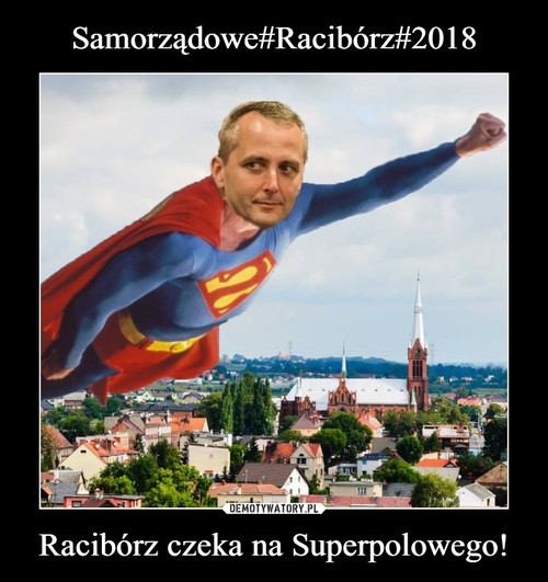 Samorządowe#Racibórz#2018 Racibórz czeka na Superpolowego!