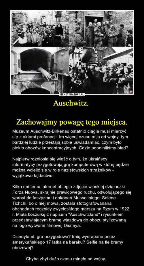 Auschwitz.   Zachowajmy powagę tego miejsca.