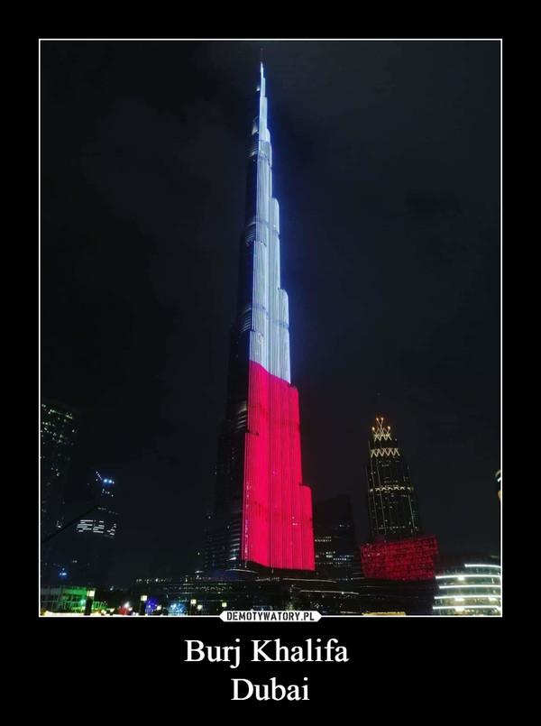 Burj Khalifa Dubai –
