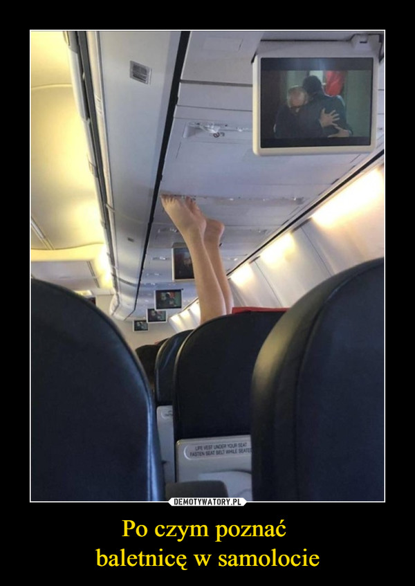 Po czym poznać baletnicę w samolocie –