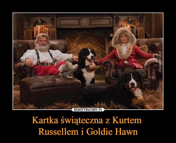 Kartka świąteczna z Kurtem Russellem i Goldie Hawn –