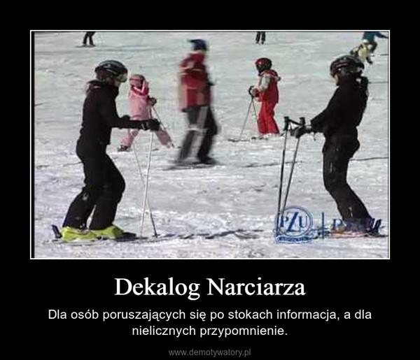 Dekalog Narciarza – Dla osób poruszających się po stokach informacja, a dla nielicznych przypomnienie.