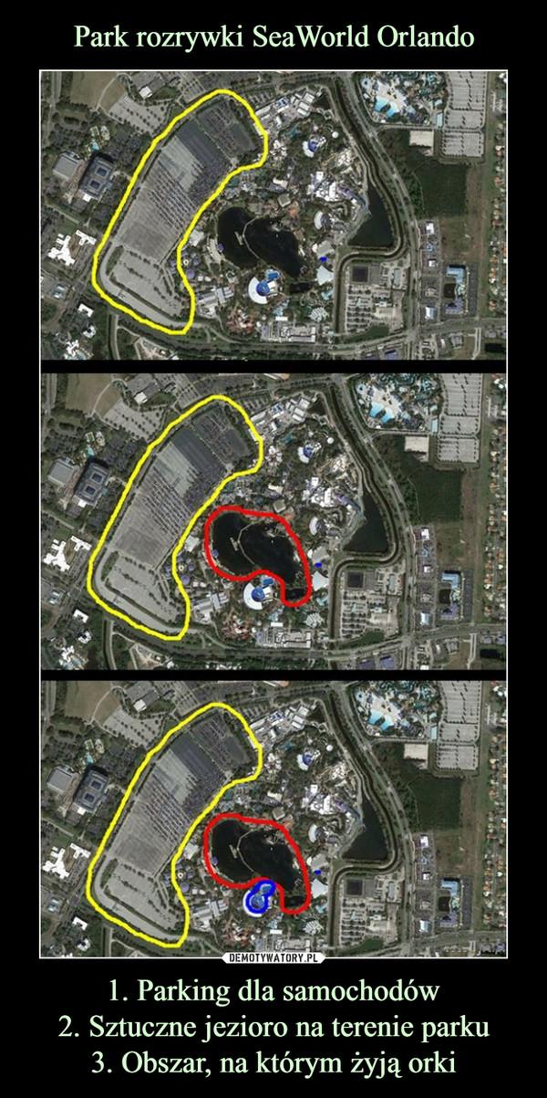Park rozrywki SeaWorld Orlando 1. Parking dla samochodów 2. Sztuczne jezioro na terenie parku 3. Obszar, na którym żyją orki