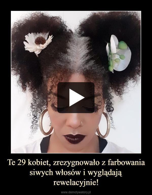 Te 29 kobiet, zrezygnowało z farbowania siwych włosów i wyglądają rewelacyjnie! –