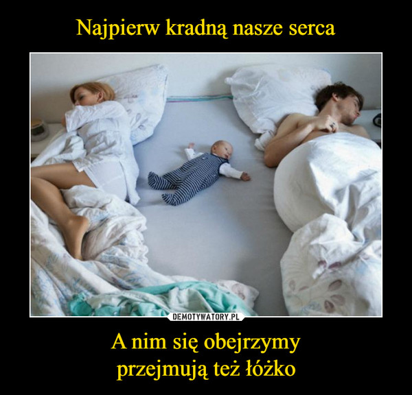 A nim się obejrzymyprzejmują też łóżko –