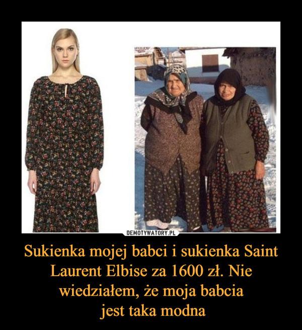 Sukienka mojej babci i sukienka Saint Laurent Elbise za 1600 zł. Nie wiedziałem, że moja babcia jest taka modna –