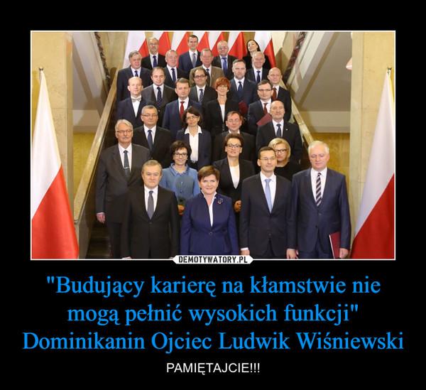 """""""Budujący karierę na kłamstwie nie mogą pełnić wysokich funkcji""""Dominikanin Ojciec Ludwik Wiśniewski – PAMIĘTAJCIE!!!"""
