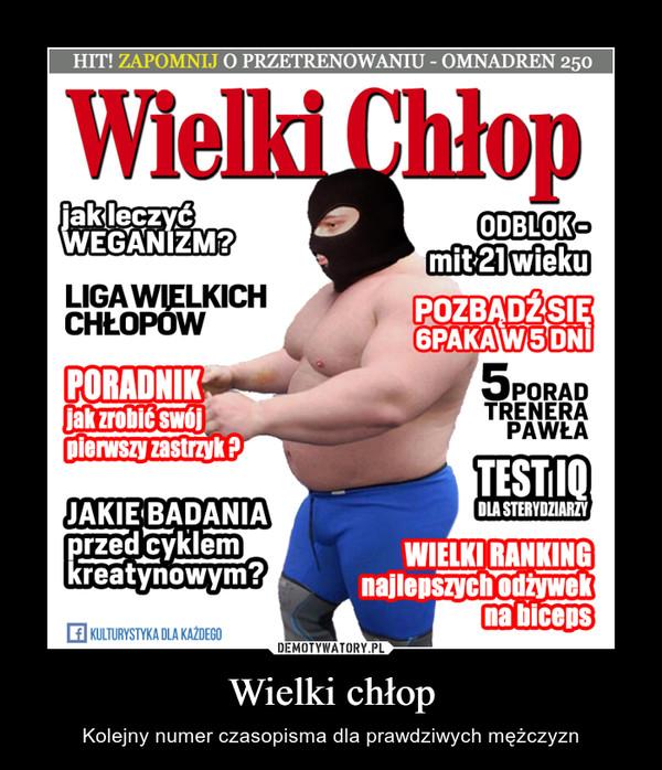 Wielki chłop – Kolejny numer czasopisma dla prawdziwych mężczyzn