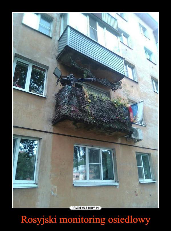 Rosyjski monitoring osiedlowy –