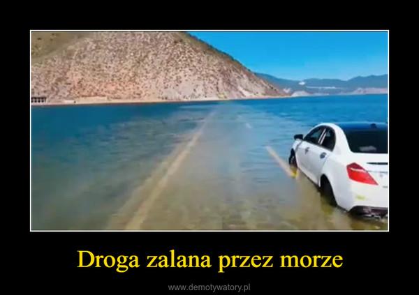Droga zalana przez morze –