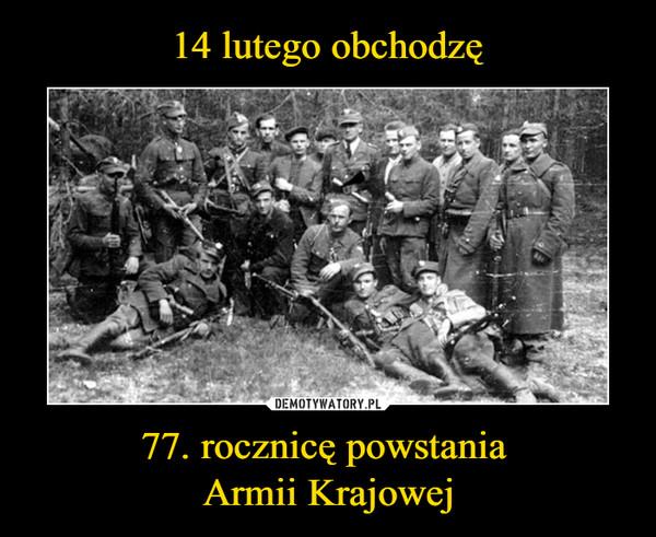 77. rocznicę powstania Armii Krajowej –