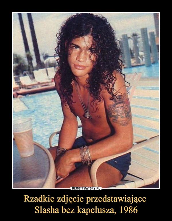 Rzadkie zdjęcie przedstawiające Slasha bez kapelusza, 1986 –