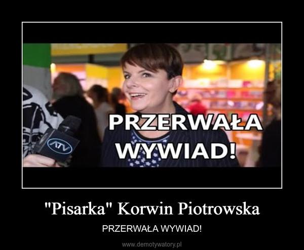 """""""Pisarka"""" Korwin Piotrowska – PRZERWAŁA WYWIAD!"""