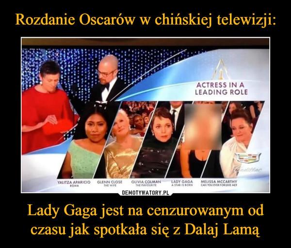 Lady Gaga jest na cenzurowanym od czasu jak spotkała się z Dalaj Lamą –