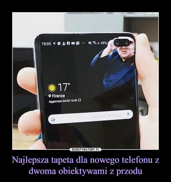 Najlepsza tapeta dla nowego telefonu z dwoma obiektywami z przodu –