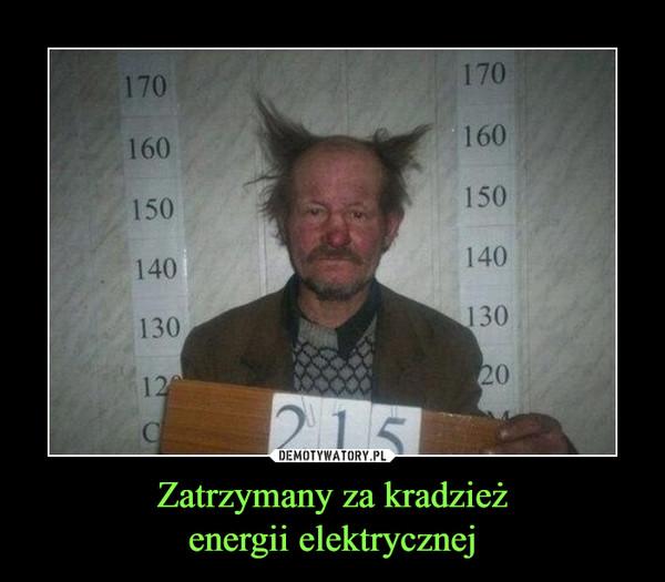 Zatrzymany za kradzieżenergii elektrycznej –