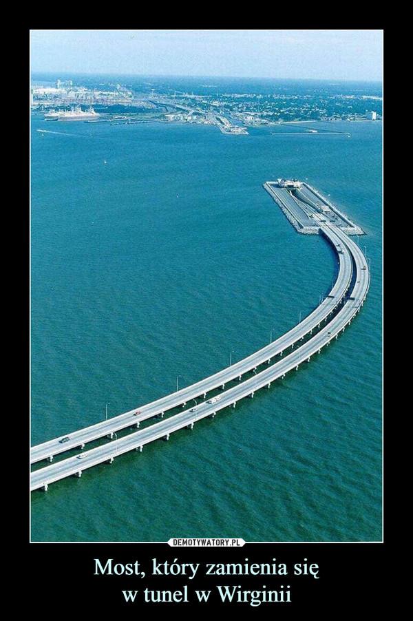 Most, który zamienia sięw tunel w Wirginii –