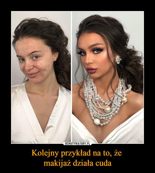 Kolejny przykład na to, że makijaż działa cuda –