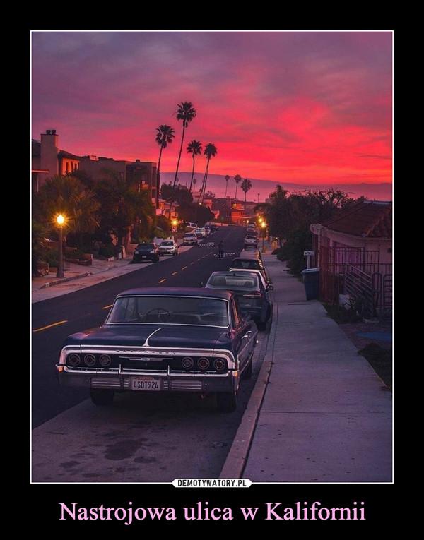 Nastrojowa ulica w Kalifornii –