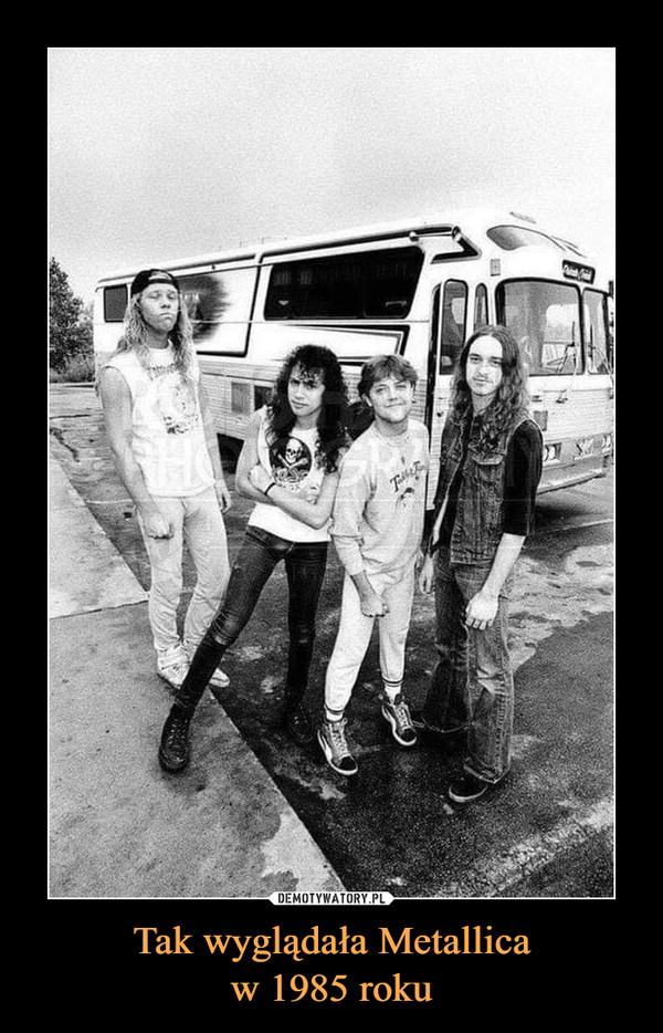 Tak wyglądała Metallicaw 1985 roku –