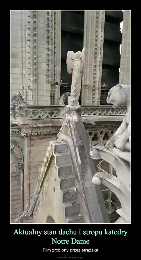 Aktualny stan dachu i stropu katedry Notre Dame – Film zrobiony przez strażaka