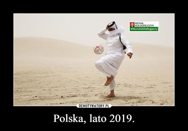 Polska, lato 2019. –