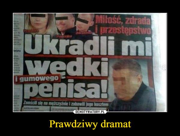 Prawdziwy dramat –