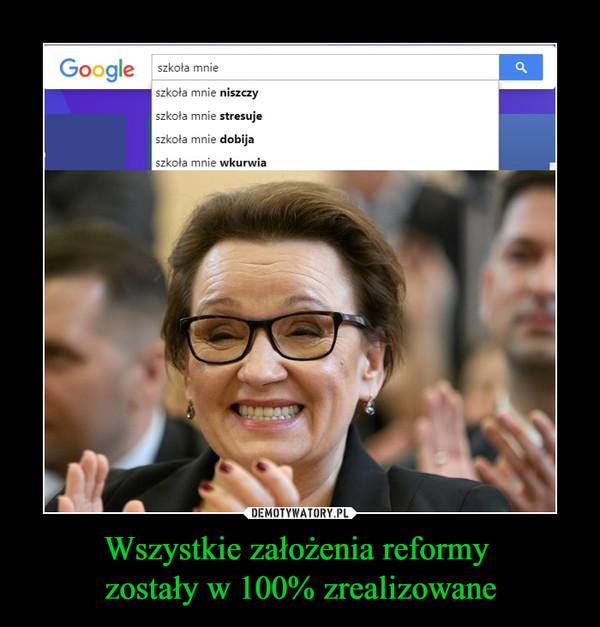 Wszystkie założenia reformy zostały w 100% zrealizowane –